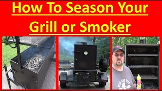 How To Season Your Grill or Smoker