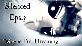 "LPS: Silenced (S1-Eps.3) ""Maybe I'm Dreaming"""