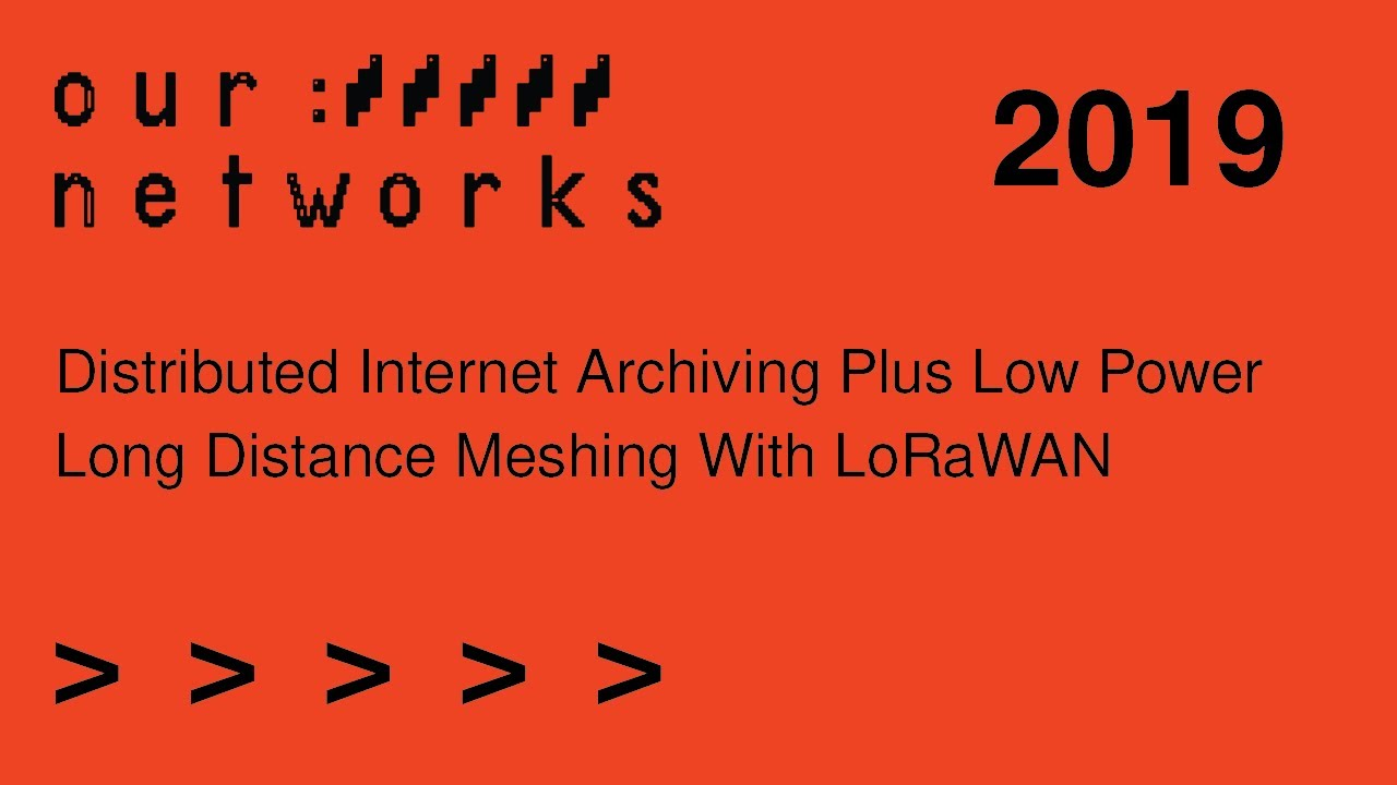 Video thumbnail for Distributed internet archiving plus low power long distance meshing with LoRaWAN
