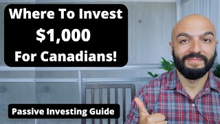Where to Invest $1,000 For Canadians | Canadian Passive Income Guide
