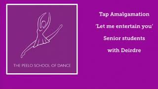 Tap senior amalgamation 'Let Me Entertain You' with Deirdre