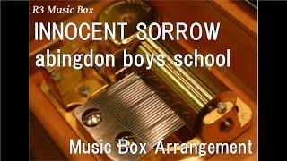 "INNOCENT SORROW/abingdon boys school [Music Box] (Anime ""D.Gray-man"" OP)"