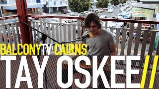 TAY OSKEE - SHELTER (BalconyTV)