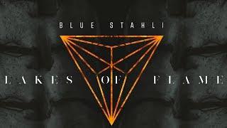 Blue Stahli - Lakes Of Flame