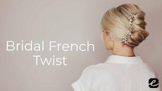 Bridal Hairstyles | French Twist Tutorial