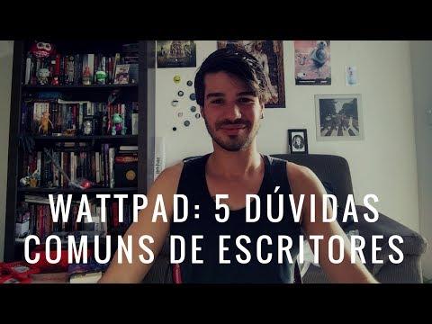 Wattpad: 5 Dúvidas Comuns de Escritores sobre a Plataforma | Ben Oliveira
