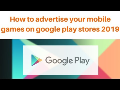 How to advertise your mobile games on google play stores 2019