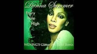 Donna Summer - Fairy tale high (WEN!NG'S Glitter to Gold Mix)01.mpg