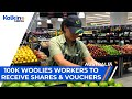 100K Woolies Workers to receive Shares and Vouchers | ASX Market Update