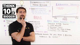 How To Think 10x Bigger As An Entrepreneur?   How To Write BHAGs (Big Hair Audacious Goals)