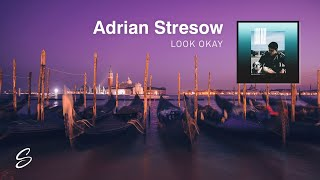 Adrian Stresow - Look Okay