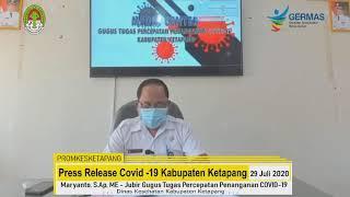 Press Release Covid -19 Kabupaten Ketapang (29 Juli 2020)