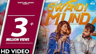 New Punjabi Song 2018 | Gwandi Munda (Official Video) Maahi | Desi Routz | White Hill Music