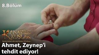 Ahmet, Zeynep'i tehdit ediyor! - Kanatsız Kuşlar 8.Bölüm