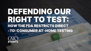 Defending Our Right to Test: How the FDA Restricts Direct‐to‐Consumer At‐Home Testing