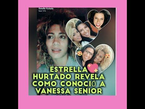 ESTRELLA HURTADO RELATA COMO CONOCIO a VANESSA SENIOR ❤ ANDREINA ALVAREZ