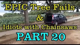 PART 20 - EPIC tree fails around the world compilation & IDIOTS with chainsaws