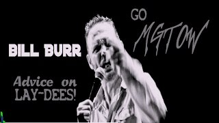 Bill Burr - Advice on LAY-DEES! [compilation]