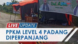 PPKM Level 4 Diperpanjang, Kota Padang Berlakukan Penyekatan di Kelurahan Antisipasi Pendatang