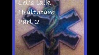 Healthcare Explanation and Rant Part 2