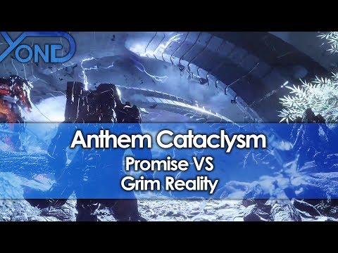 Anthem Cataclysm Promise VS Grim Reality