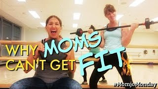 Why Moms Can't Get Fit