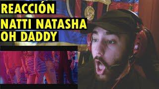 Natti Natasha   Oh Daddy (REACCIÓN)