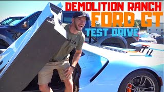 Demolition Ranch takes the new Ford GT for a test drive!