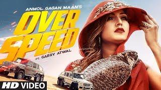 gratis download video - Overspeed: Anmol Gagan Maan Feat. Garry Atwal | Prince Saggu | Latest Punjabi Songs 2019