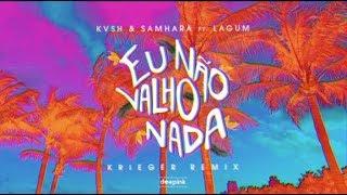 KVSH & Samhara Ft. Lagum   Eu Não Valho Nada (KRIEGER Remix) [Lyric Video]