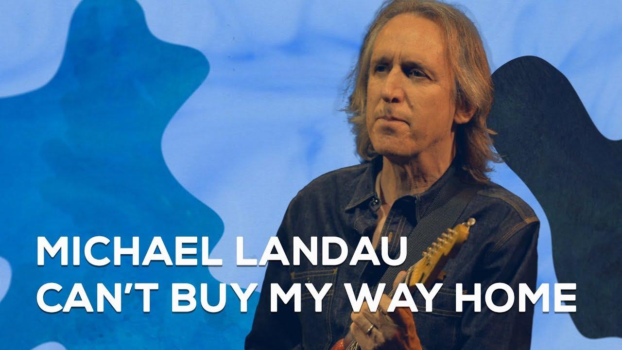 MICHAEL LANDAU - Can't Buy My Way Home