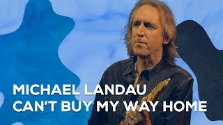 MICHAEL LANDAU - Can't Buy My Way Home