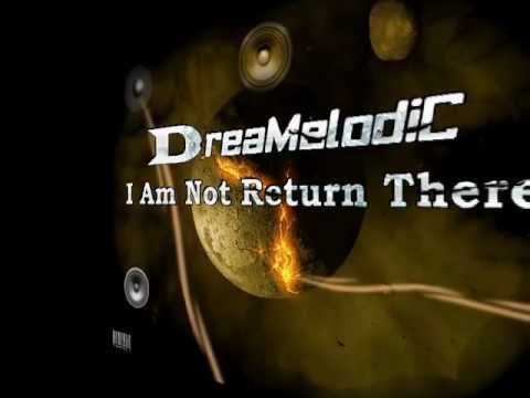 "DreaMelodiC - I Am Not Returning There (Promo From The Album ""Happy Dream"" Come Out Soon)"