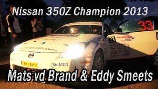 Mats vd Brand & Eddy Smeets @ Hellendoorn Rally 2013 CHAMPIONS NISSAN 350Z CHALLENGE