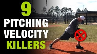 9 Pitching Velocity Killers - If you fix these, YOU WILL PITCH FASTER!