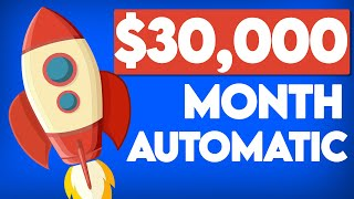 Earn $30,000 a Month In Passive Income (AUTOPILOT) Make Money Online