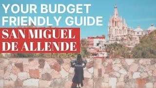 SAN MIGUEL DE ALLENDE on a BUDGET