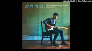 Shawn Mendes   There's Nothing Holdin' Me Back (Acoustic) [Audio]