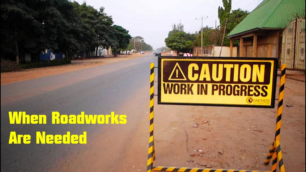 When Roadworks Are Needed
