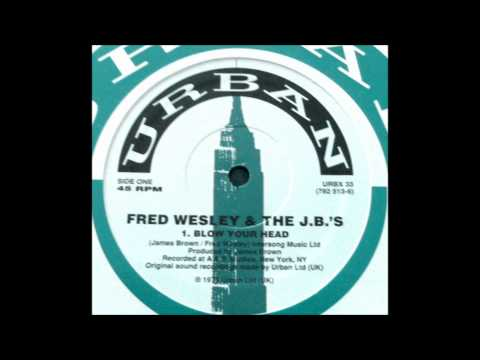 Fred Wesley & The JB's -- Blow Your Head.