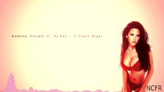 [NoCopyright] Anthony Vincent ft Hi-Rez - It Feels Right
