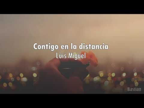 Luis Miguel - Contigo En La Distancia (Letra) ♡