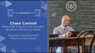 Equitable Development Initiative: Chase Cantrell