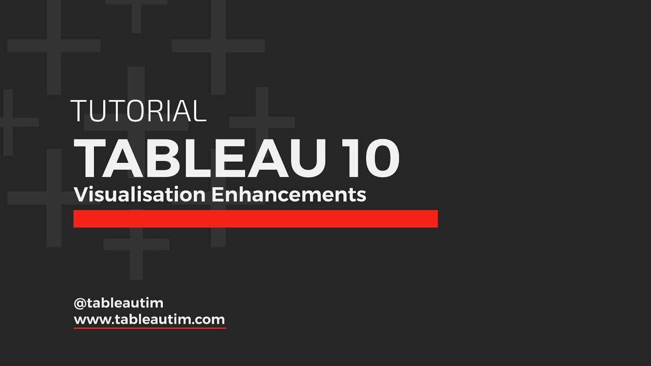 Tableau 10: Visualisation Enhancements