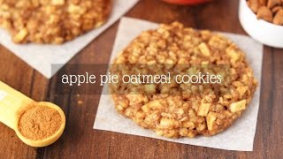 Apple Pie Oatmeal Cookies   Amys Healthy Baking