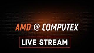 AMD Computex 2019 Keynote - Live Stream Part 2