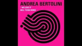 Andrea Bertolini - We Love It title=