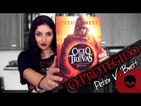 O Protegido (Ciclo das Trevas, #1), de Peter V. Brett | RESENHA