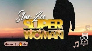 Star Zee - Super Woman (Official Audio 2019) 🇸🇱