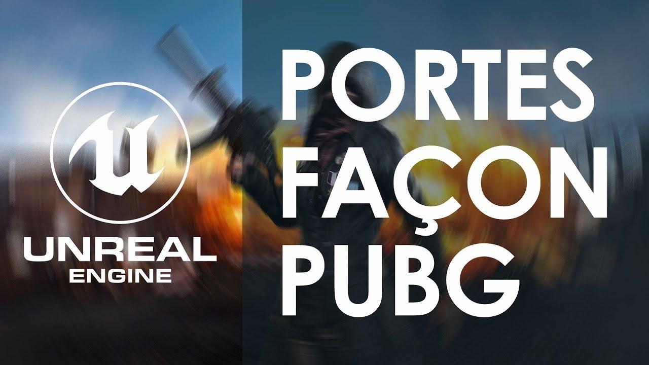 OUVERTURE DE PORTE DOUBLE SENS COMME PUBG - Tuto Unreal Engine FR